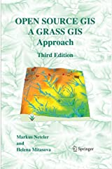 Open Source GIS: A GRASS GIS Approach Kindle Edition