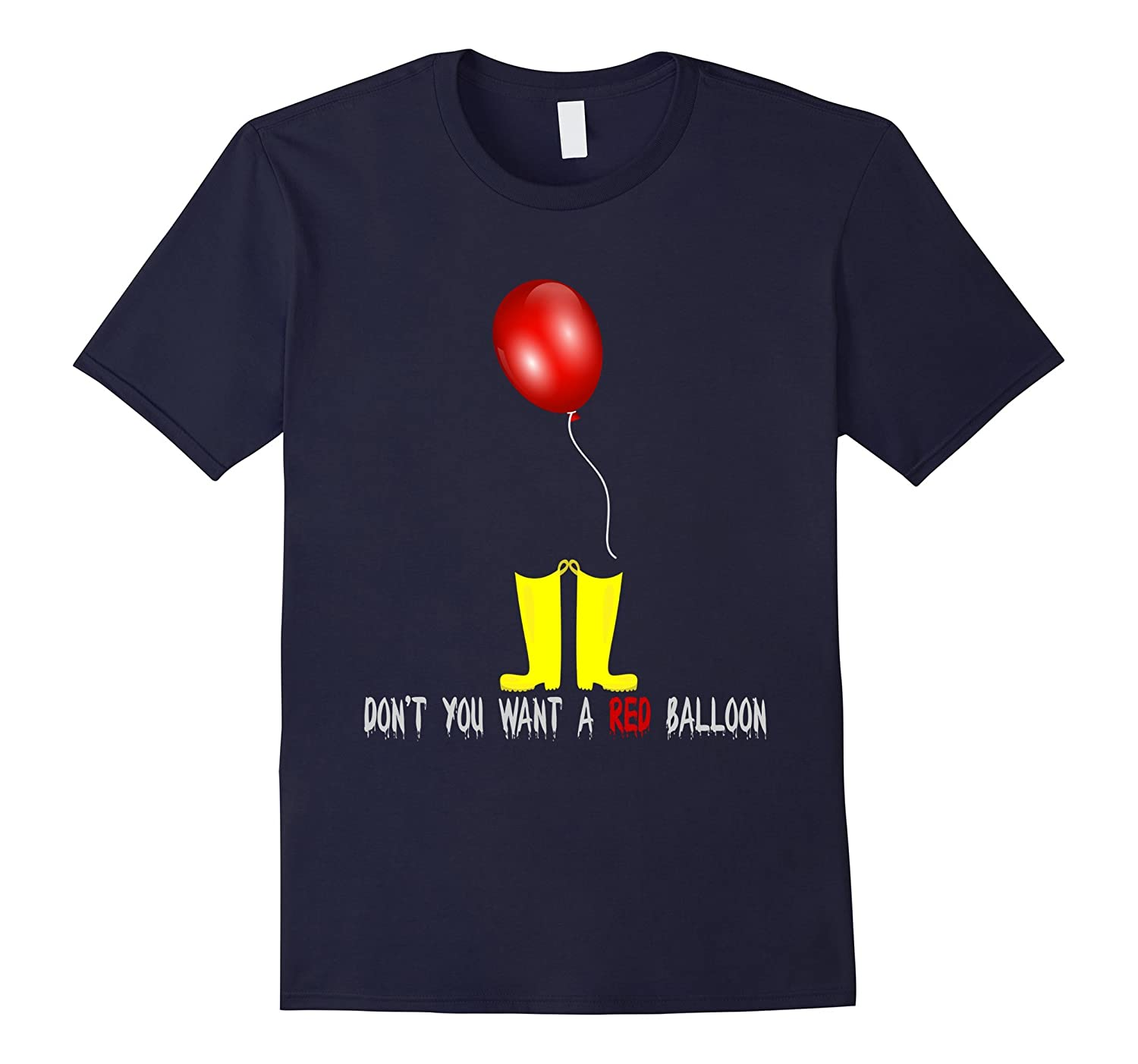 Don't You Want a Red Balloon T-Shirt Horror Hallooween 2017-FL