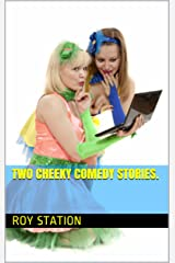 Two Cheeky Comedy Stories. Kindle Edition