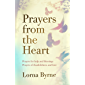 Prayers from the Heart: Prayers for help and blessings, prayers of thankfulness and love (English Edition)