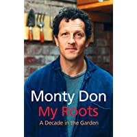 My Roots: A Decade in the Garden
