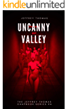 Uncanny Valley: A Trio of Disquieting Stories (The Jeffrey Thomas Chapbook Series 4)