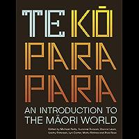 Te Koparapara: An Introduction to the Maori World (English Edition)