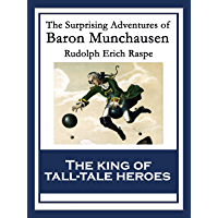 The Surprising Adventures of Baron Munchausen: With linked Table of Contents