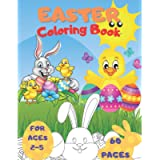 Easter Coloring Book For Age 2-5: A Fun & Easy Toddler and Preschool Children Easter Coloring Pages | Bunny Big Egg…