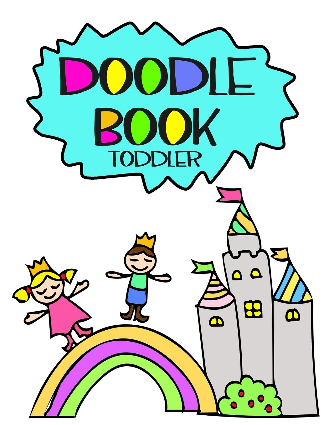 Doodle Book Toddler: 8.5 x 11, 120 Unlined Blank Pages For Unguided Doodling, Drawing, Sketching & Writing
