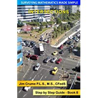Intersections: Step by Step Guide (Surveying Mathematics Made Simple) (Volume 8)