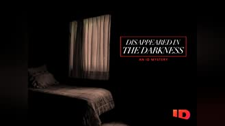 Disappeared in the Darkness: An ID Mystery Season 1