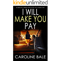 I WILL MAKE YOU PAY an absolutely gripping crime mystery with a massive twist