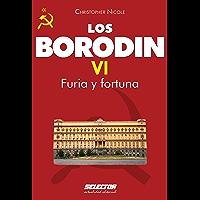 Borodin VI. Furia y fortuna (Los Borodin / Borodin nº 6)