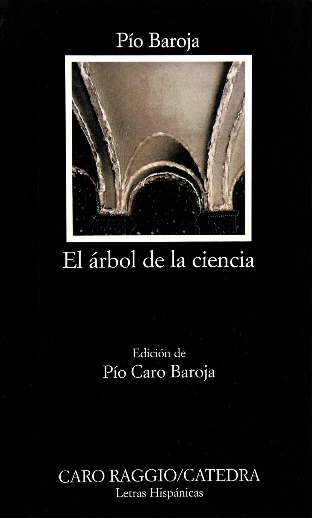El árbol de la ciencia: El Arbol De La Ciencia (Letras Hispánicas) Tapa blanda – 31 oct 1994 Pio Baroja Cátedra 8437605229 Spagnolo