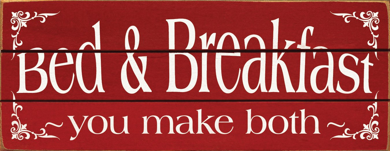 Sawdust City Slatted Wood Sign - Bed & Breakfast ~ You Make Both (Red)