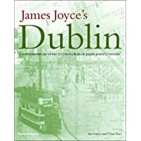 James Joyce's Dublin: A Topographical Guide to the Dublin of Ulysses