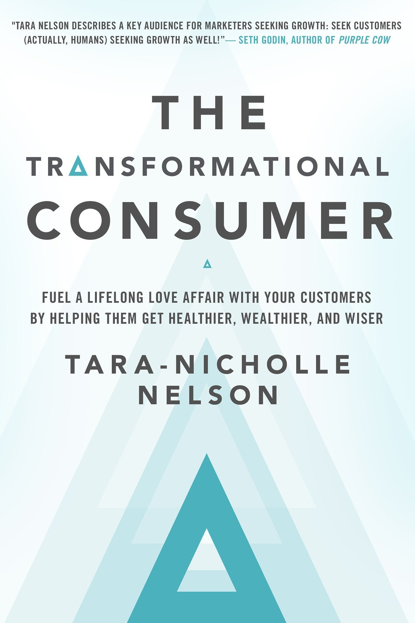 The Transformational Consumer: Fuel a Lifelong Love Affair with Your ...
