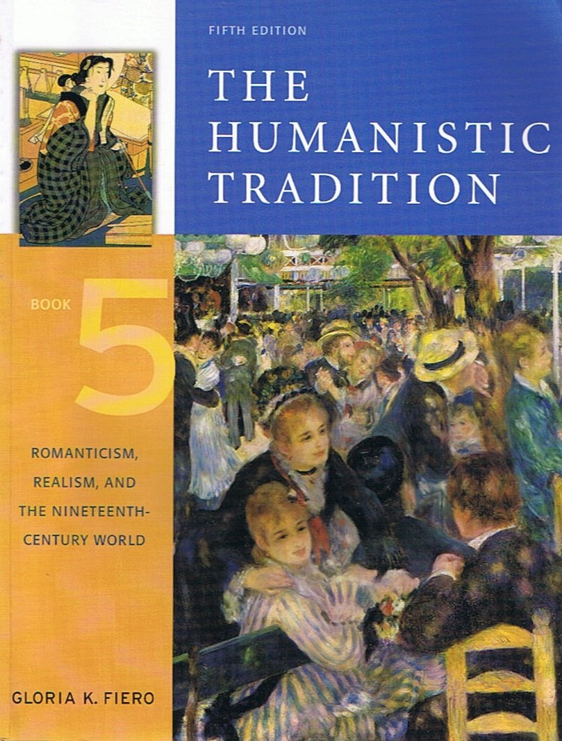 The Humanistic Tradition, Book 5: Romanticism, Realism, and the Nineteenth-Century World 5th (fifth) edition pdf
