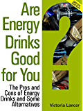 Are Energy Drinks Good for You? – Special Edition