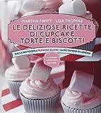 Le deliziose ricette di cupcake, torte e biscotti. Dalla pasticceria Primrose Bakery, la più famosa di Londra