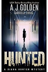 Hunted (A Diana Hunter Mystery Book 1)