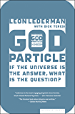 God Particle: If the Universe Is the Answer, What Is the Question?