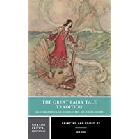 Great Fairy Tale Tradition: From Straparola and Basile to the Brothers Grimm (Norton Critical Editions)