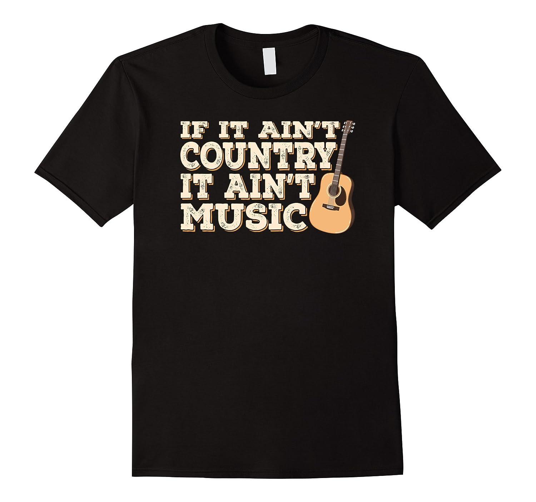 If It Aint Country It Aint Music T Shirt Men Women Kids-T-Shirt