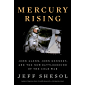 Mercury Rising: John Glenn, John Kennedy, and the New Battleground of the Cold War (English Edition)