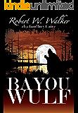 BAYOU  WULF: Archaeology vs. Supernatural (Bloodscreams Series  Book 4)