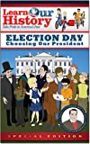 Mike Huckabee-Learn Our History-Election Day-Choosing Our President