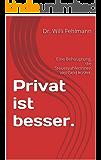 Privat ist besser.: Eine Behauptung, die SteuerzahlerInnen viel Geld kostet.