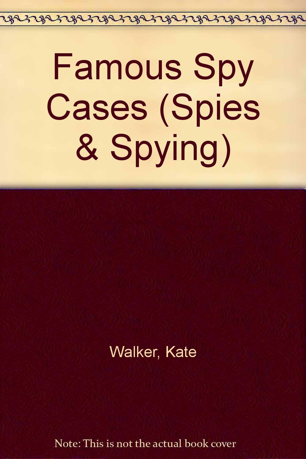 Famous Spy Cases (Spies and Spying)