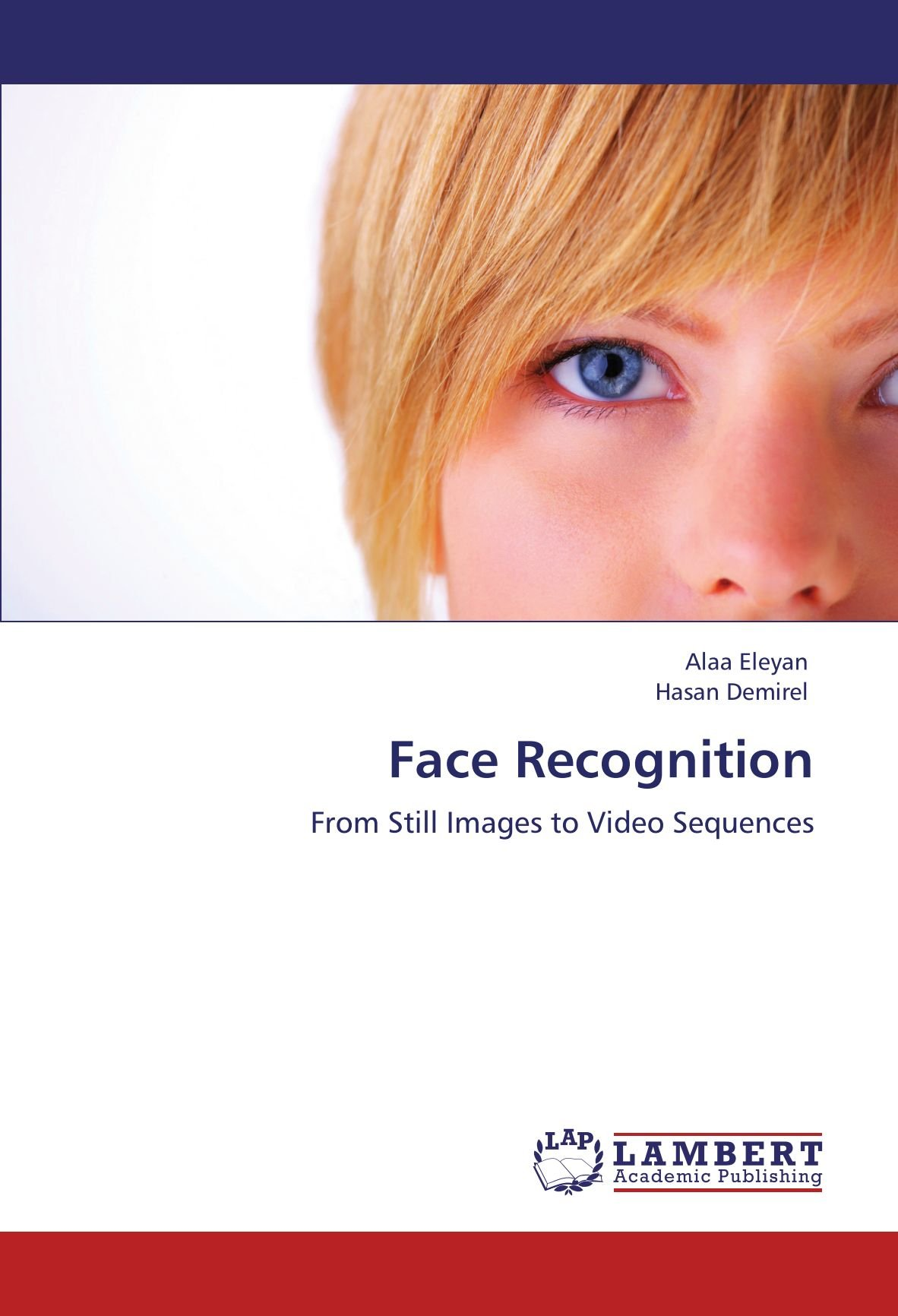 Face Recognition: From Still Images to Video Sequences ebook