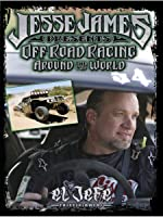 Jesse James Presents: Off Road Racing - Around the World