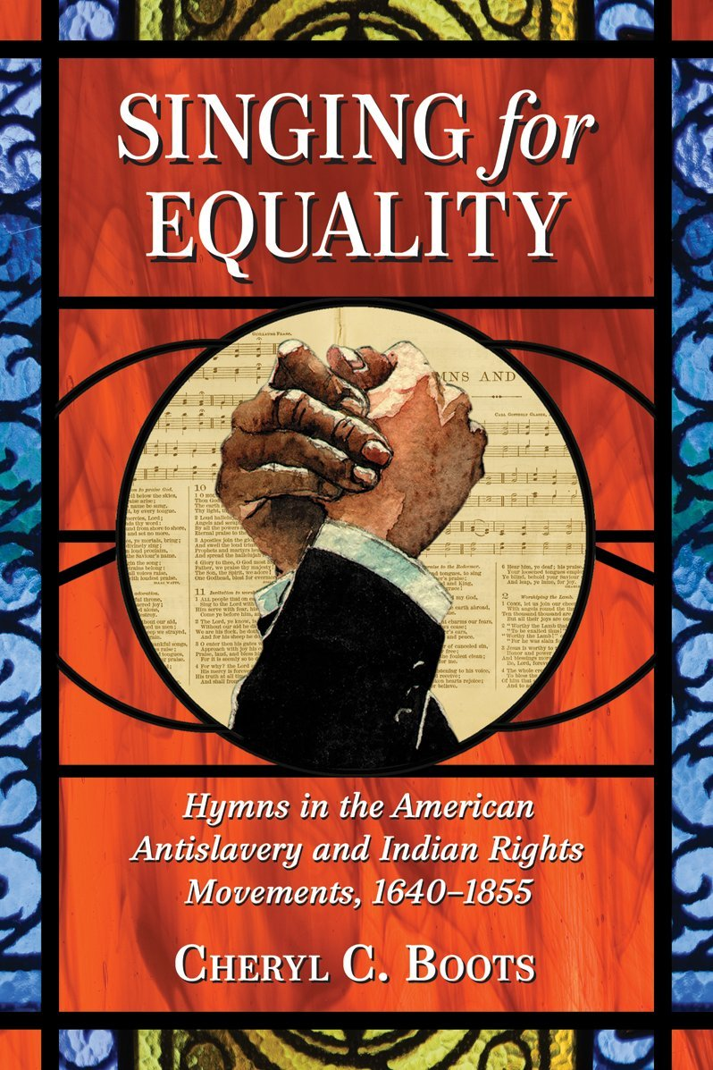 Singing for Equality: Hymns in the American Antislavery and Indian Rights Movements, 1640-1855 pdf