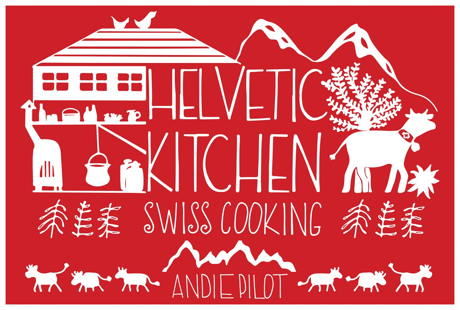 Helvetic Kitchen  Swiss Cooking