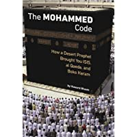 The Muhammad Code: How a Desert Prophet Brought You ISIS, al Qaeda, and Boko Haram