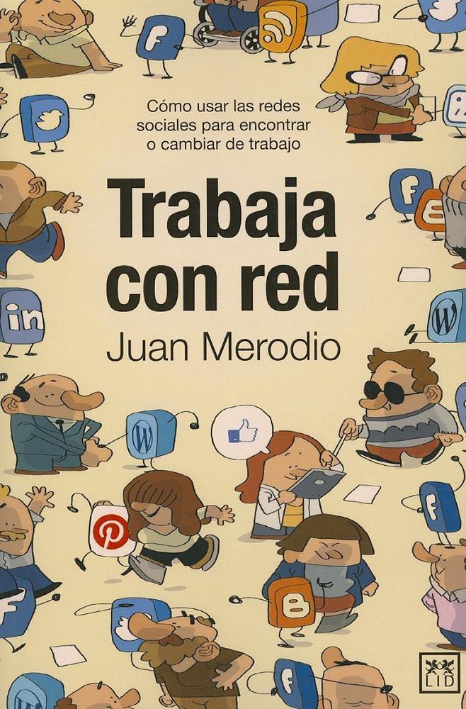 Read Online Trabaja con red: Cómo usar las redes sociales para encontrar o cambiar de trabajo (VIVA) (Spanish Edition) PDF
