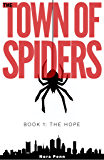 The Hope: A Post-Apocalyptic Sci-Fi Adventure (The Town of Spiders Book 1)