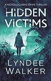 Hidden Victims: A Nichelle Clarke Crime Thriller