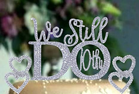 10th Anniversary Cake Topper In Gorgeous Silver Crystal Rhinestones We Still Do 10th Vow Renewal Wedding Anniversary Cake Topper Silver Hearts Set