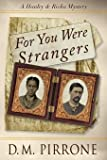 For You Were Strangers (Hanley & Rivka Mysteries) (Volume 2)