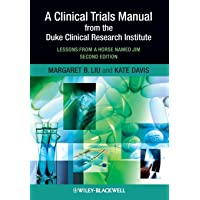 A Clinical Trials Manual From The Duke Clinical Research Institute: Lessons from...