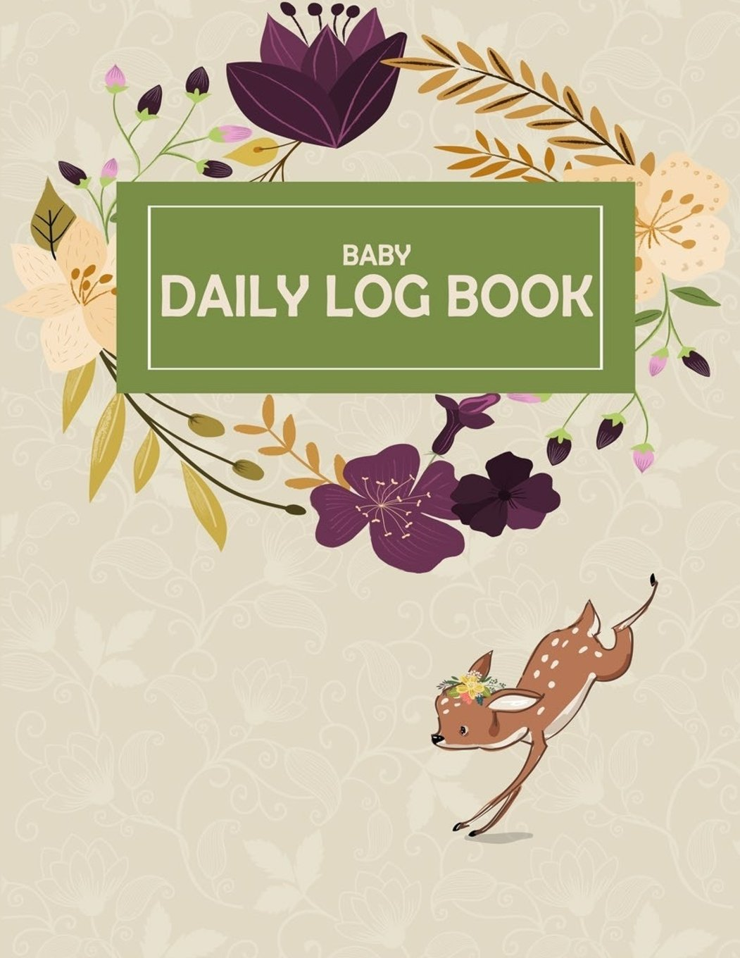 """Download Baby Daily Log Book: Baby's Eat, Sleep & Poop Journal, Log Book, Baby's Daily Log Book, Breastfeeding Journal, Baby Newborn Diapers, Childcare Report Book ,Meal Recorder, 120 pages 8.5"""" x 11"""" pdf"""