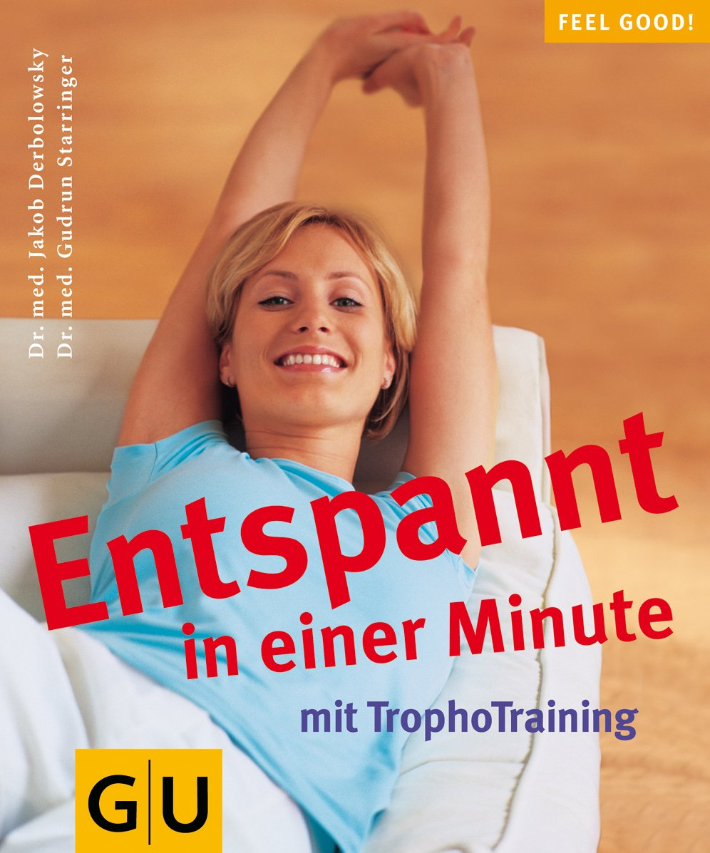 Tropho-Training, Entspannt in einer Minute mit (GU Feel good!)