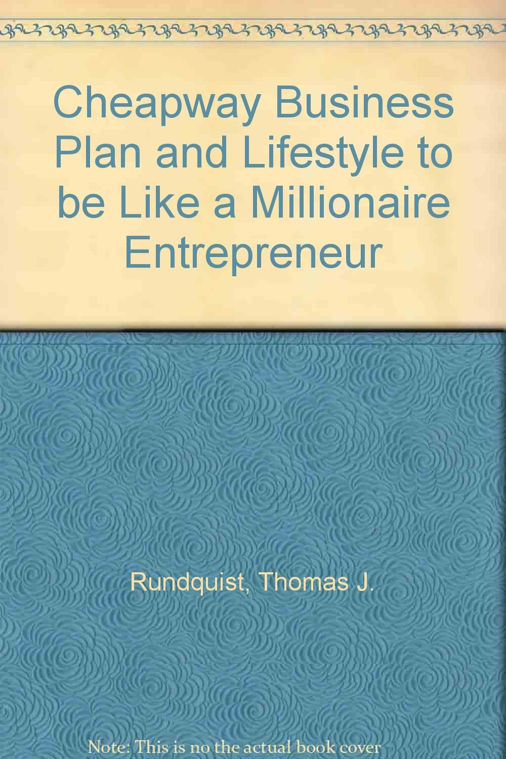 Read Online Cheapway Business Plan and Lifestyle to be Like a Millionaire Entrepreneur pdf epub