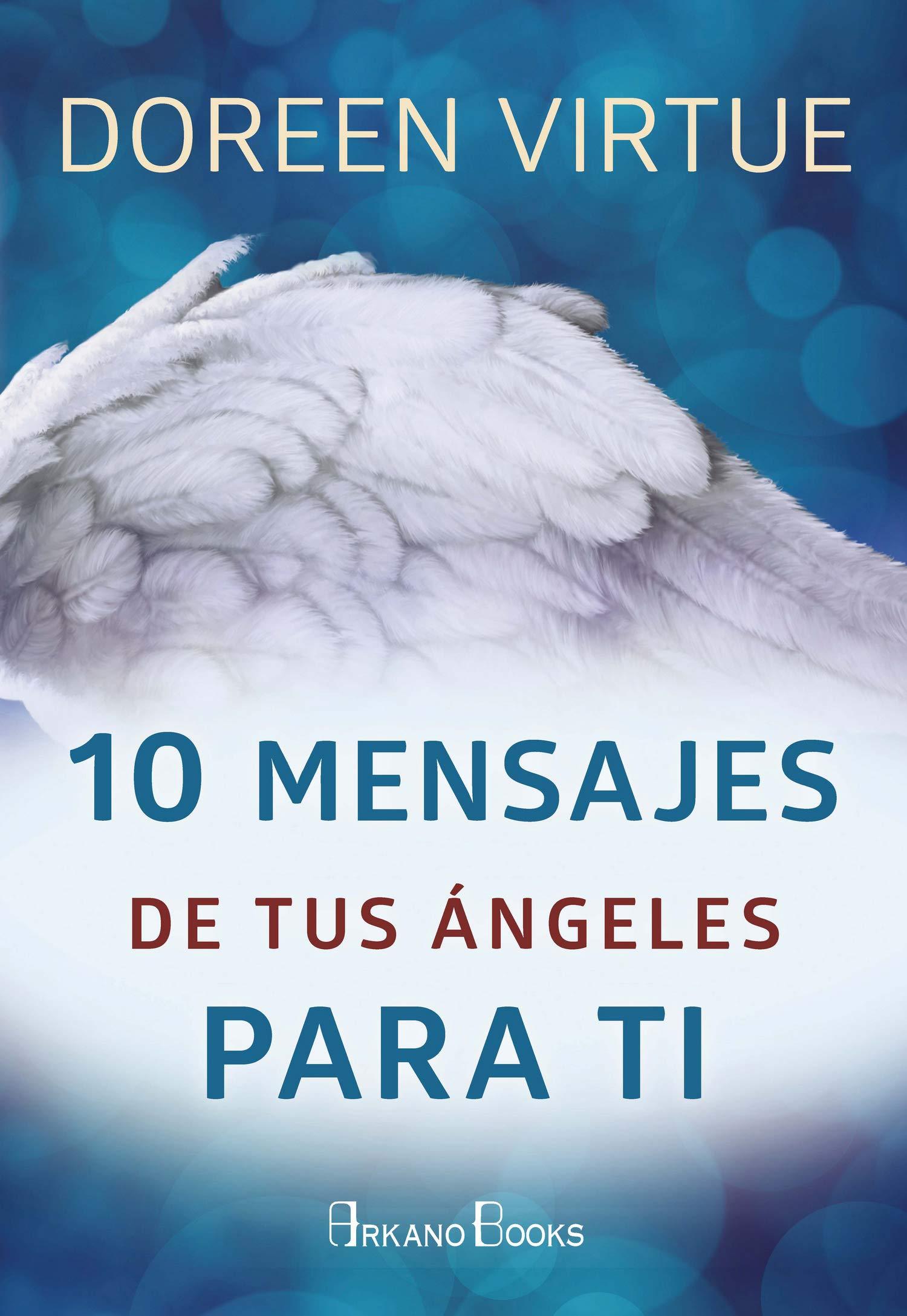 10 mensajes de tus ángeles para ti (Doreen Virtue): Amazon.es: Doreen Virtue, Isabel Blanco González: Libros