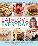 Eat What You Love-Everyday! (QVC): 200 All-New, Great-Tasting Recipes Low in Sugar, Fat, and Calories