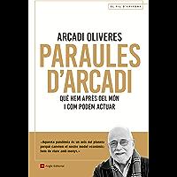 Paraules d'Arcadi: Què hem après del món i com podem actuar (El fil d'Ariadna Book 120) (Catalan Edition)