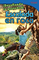 Desafiando La Gravedad! Escalada En Roca (Defying