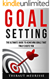 Goal Setting: The Ultimate Guide To Achieving Goals That Truly Excite you (INCLUDES A STEP-BY-STEP WORKBOOK) (English Edition)