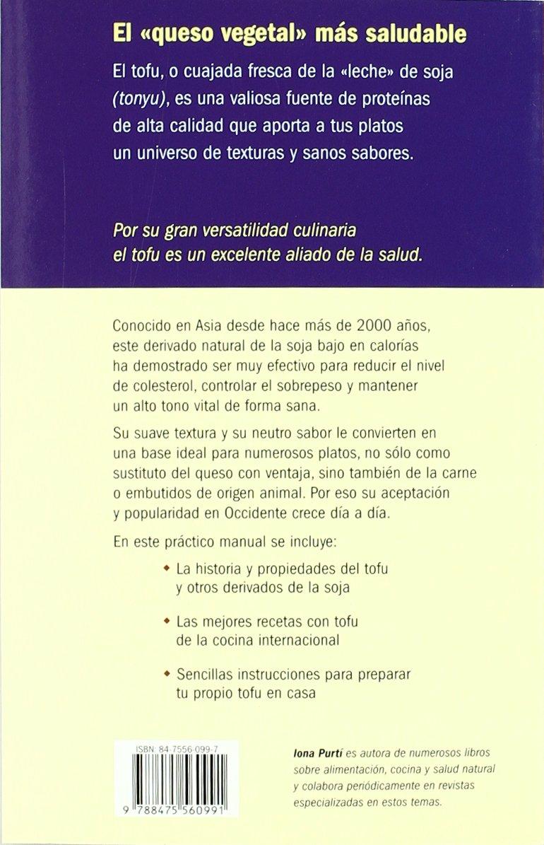 El libro del tofu: Descubre los beneficios del derivado de la soja Salud y vida natural: Amazon.es: Iona Purtí: Libros